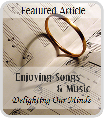 Appreciating Songs & Music - Delighting Our Minds