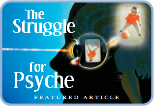 The Struggle for Psyche