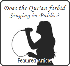 Does the Qur'an Prohibit Muslim Women from Reciting the Qur'an or Singing in Public as the Clergy teach us?